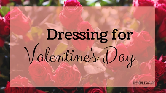 Dressing for Valentine's Day