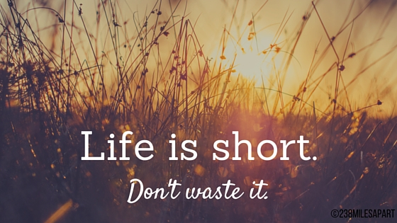 Life is short. (2)