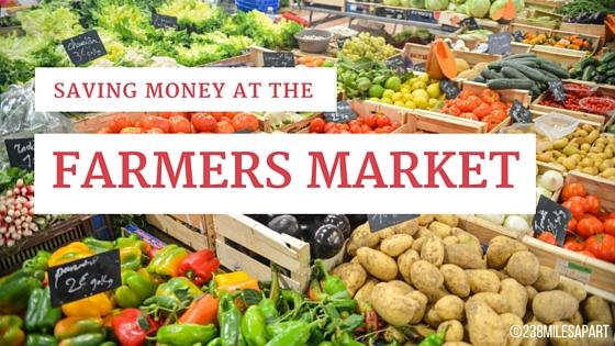 Saving Money at the Farmers Market