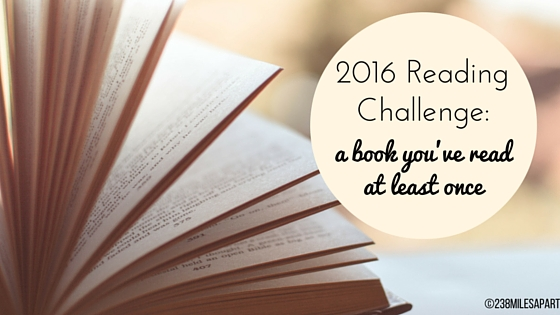 2016 Reading Challenge- a book you've read at least once