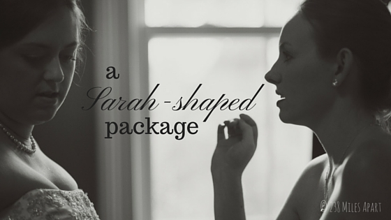 aSarah-shapedpackage